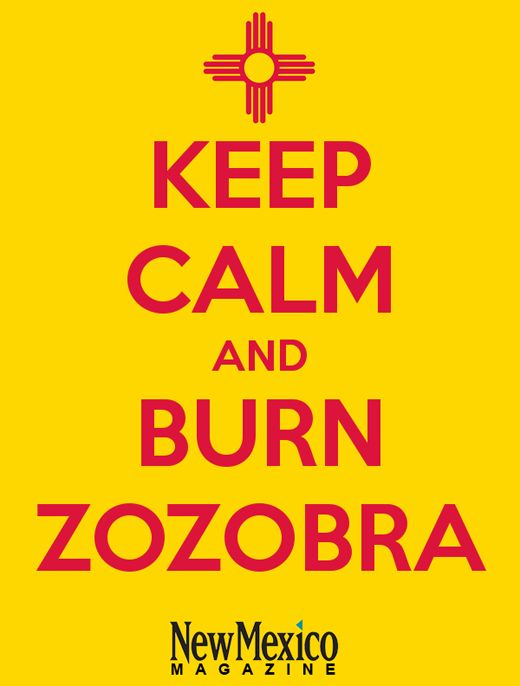 Keep calm and burn zozobra it s a nm thing the burning of old man