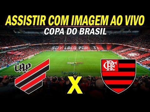 Athletico Pr X Flamengo Ao Vivo Com Imagem Copa Do Brasil Oitavas De Final Jogo Da Ida Flamengo E Atletico Copa Brasil Flamengo