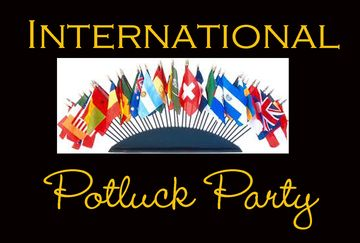 I love this sign:  International Potluck Party!