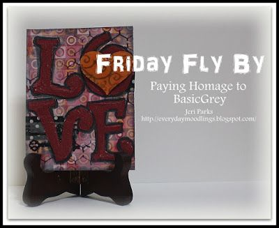 Everyday Moodlings: Friday Fly By.....A Sad Goodby to BasicGrey