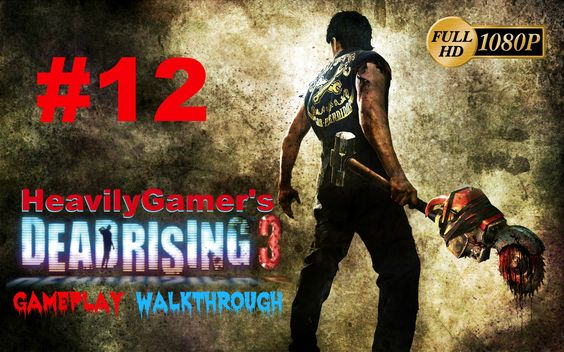 Dead Rising 3 PC Gameplay Walkthrough Part 12:Collecting Modes-Killing Z...