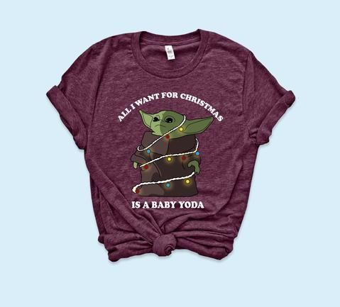 All I Want For Christmas Is A Baby Yoda Shirt Baby Christmas Frozenelsa Shirt Wonderpark Yoda In 2020 Yoda Shirt Shirts Yoda