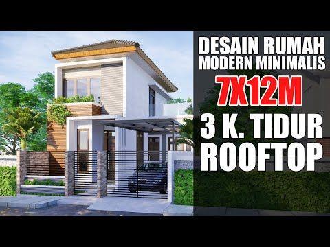Desain Rumah 7x12m 3 Kamar Tidur Dan Rooftop Imaginarsitek Youtube Rumah Desain Rumah Desain Rumah Modern