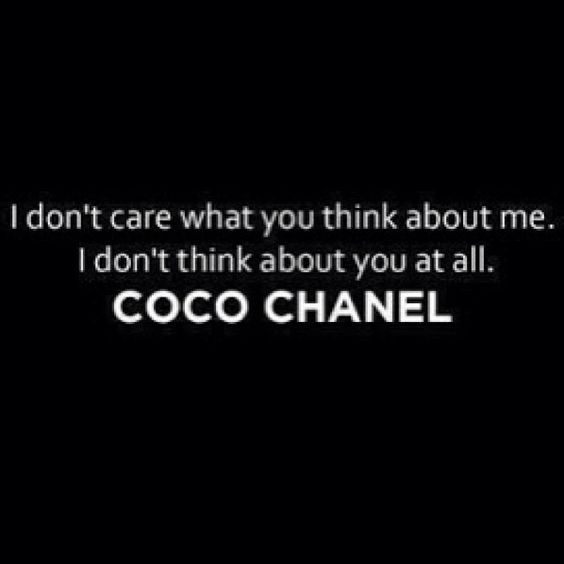 Coco Chanel. Perfectly said ;)
