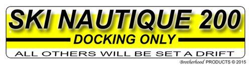 Ski Nautique 200 Docking Only Dock Sign