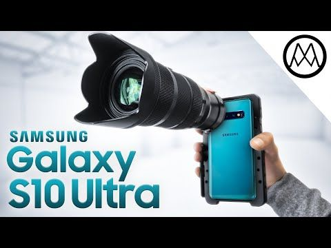 The Ultimate Galaxy S10 Camera Youtube Smartphone Filmmaking Galaxy Samsung Galaxy