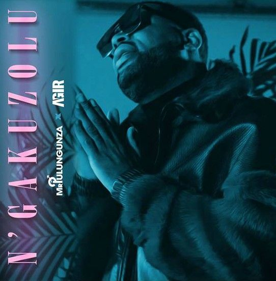 Mr Pulungunza Yuri Da Cunha Ft Agir Ngakuzolu Afro Pop 2017
