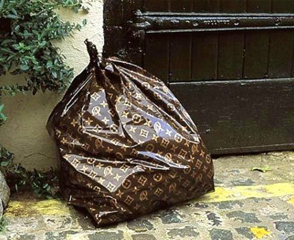 ...stop being plain boring about your garbage and buy yourself fabulous LV bags instead..!?