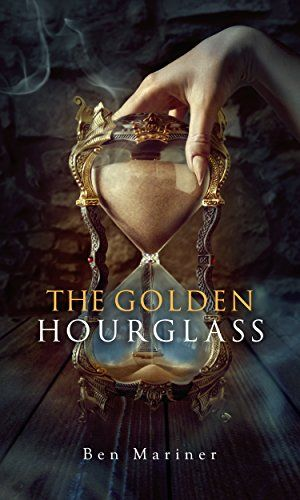The Golden Hourglass (Tales of Cubonia Book 1) by Ben Mar…