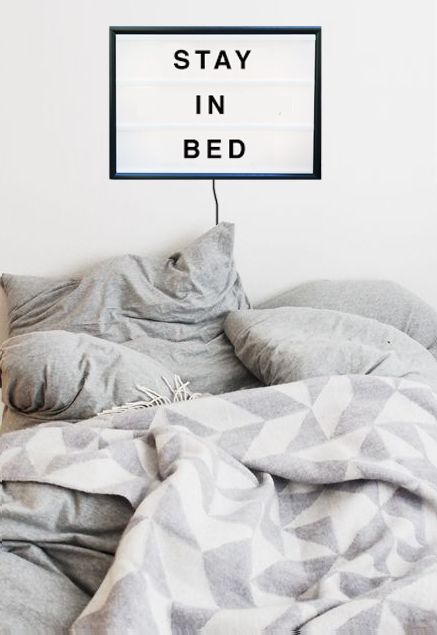 stay in bed.: