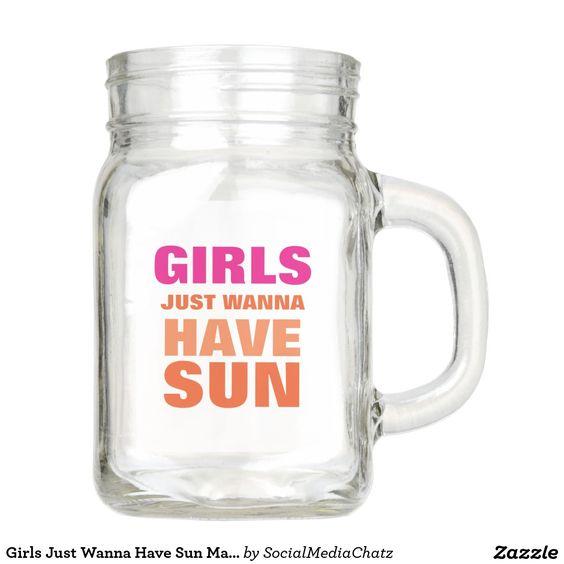 Girls Just Wanna Have Sun Mason Jar with Handle