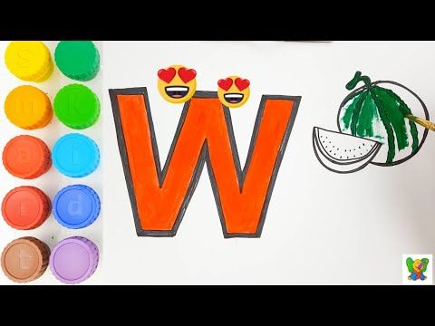 Colorful Alphabet Drawing And Coloring W And Watermelon Learn