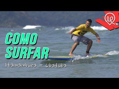 Como Surfar Praia Do Itamambuca Ubatuba Youtube Ubatuba