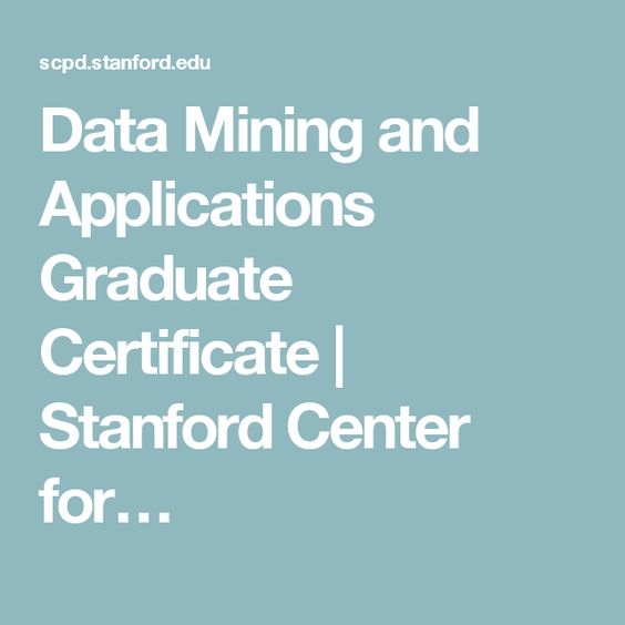 Data Mining and Applications Graduate Certificate | Stanford Center ...