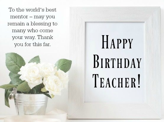Birthday Images For Your Sweet Teacher Happy Birthday Teacher Birthday Wishes For Teacher Happy Birthday Teacher Wishes