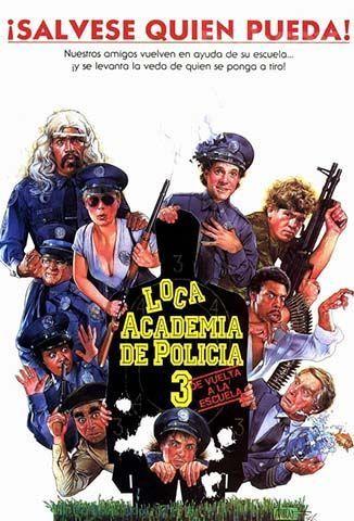 Loca Academia De Policía 3 De Vuelta A La Escuela 1986 Police Academy Movie Police Academy Train Movie