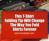 This T-Shirt Folding Tip Will Change The Way You Fold Shirts Forever