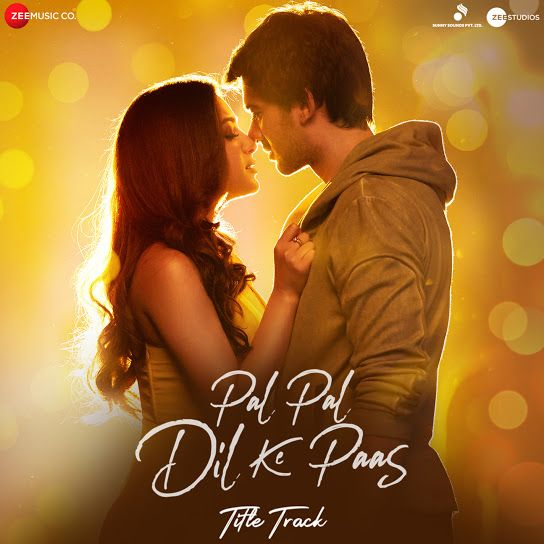Pal Pal Dil Ke Paas Title Track Feat Karan Deol Sahher Bambba Youtube Music In 2021 Track Song Mp3 Song Hindi Movie Song