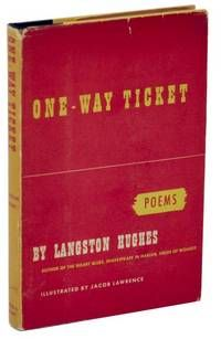 One-Way Ticket, by HUGHES, Langston..  New York: Alfred A. Knopf, 1949. First edition. Hardcover. A collection of poems from the important African American writer who was a key figure in the Harlem Renaissance. Listed by Jeff Hirsch Books, ABAA.  #poet #harlemrenaissance