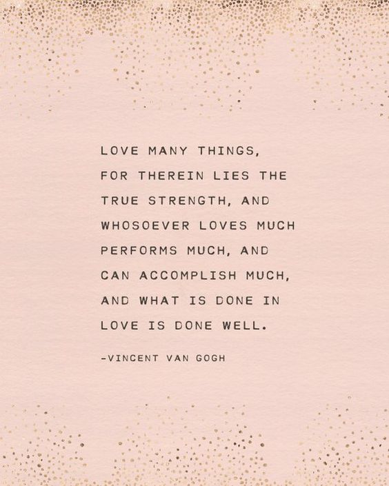 Vincent Van Gogh quote print what is done in love is done