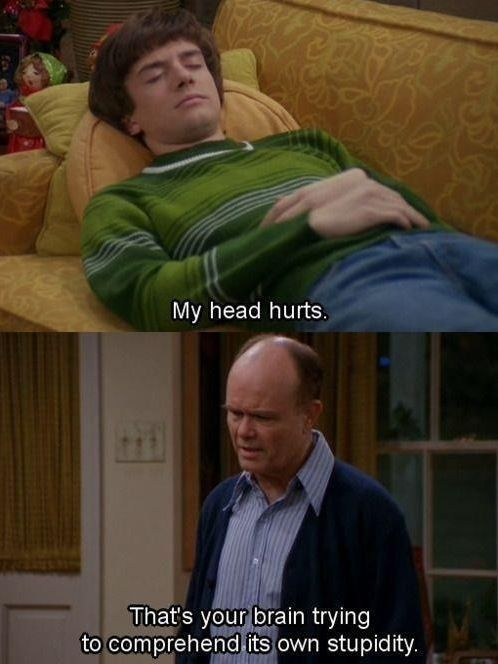 eric and red foreman, having a heart to heart.