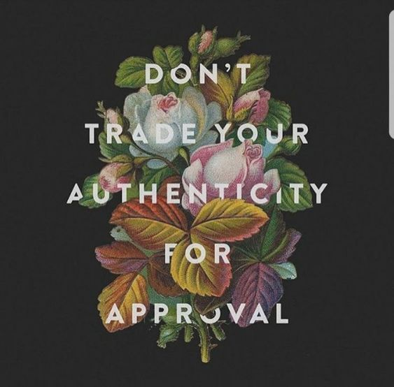 Don't trade your authenticity for approval | self-care, mental health quotes, mantra, positive, self-love