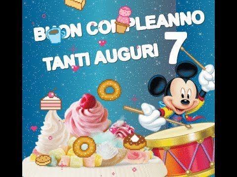 Auguri Buon Compleanno 7 Anni.Buon Compleanno 7 Anni Tantissimi Auguri Per Il Tuo Settimo