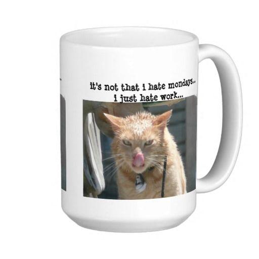 Grumpy Cat, hate Mondays, hate work... Mugs  #SOLD