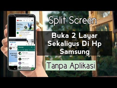 Cara Split Screen Samsung Bisa Membuka 2 Dan 3 Layar Hp Android Sekaligus Sehingga Membuat Multitasking Windows Yang Bisa Membagi Lay Samsung Berlayar Youtube