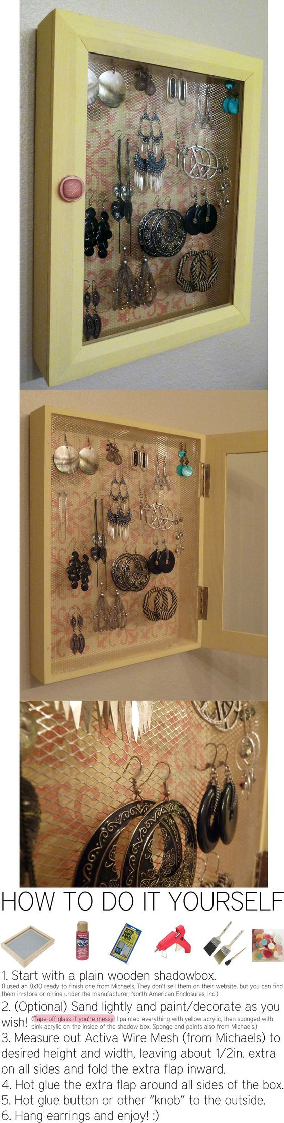 For your Earrings. I LOVE this. Going to have to make this. I'm thinking necklaces and just use the brushed nickel self adhesive hooks from Lowe's