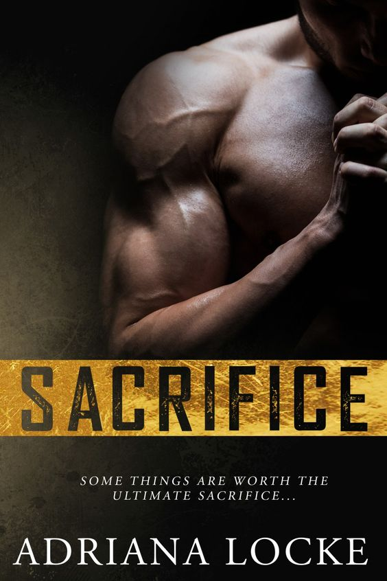Sacrifice by Adriana Locke | Release Date July 13, 2015 | Genres: Contemporary Romance, Erotic Romance