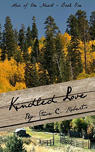 $0.99 Kindle eBook: Kindled Love: Men of the Heart – Book One [Kindle Edition] by Steve C. Roberts