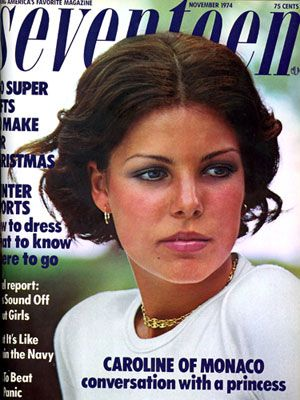 The first royal cover featured 17-year-old Princess Caroline of Monaco. (Her mom was Grace Kelly!)