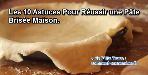 Le secret d'une tarte inoubliable, c'est de préparer une pâte faite-maison. Et même pour un pro, réussir une pâte tendre, bien dorée, avec une texture aérée et un bon goût de beurre n'est pas évident. Découvrez ces 10 astuces simples et surprenantes pour réussir votre pâte brisée rapidement.  Découvrez l'astuce ici : http://www.comment-economiser.fr/astuce-pate-brisee.html?utm_content=buffer2af08&utm_medium=social&utm_source=pinterest.com&utm_campaign=buffer