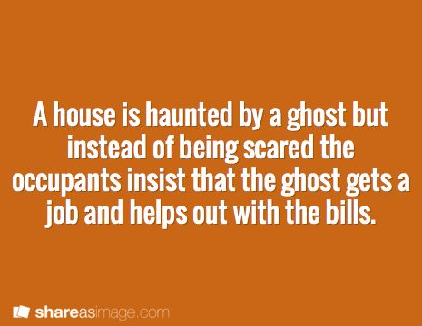 A house is haunted by a ghost but instead of being scared the occupants insist that the ghost gets a job and helps out with the bills.