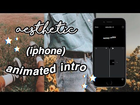 How To Make An Aesthetic Youtube Intro On Your Iphone Youtube Intro Youtube Intro Youtube Channel Ideas