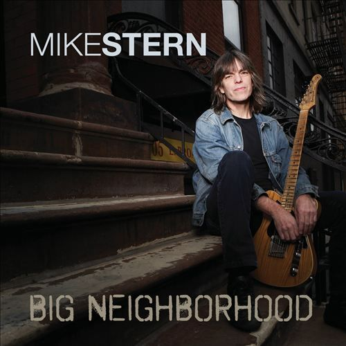 Mike Stern - Big Neighborhood