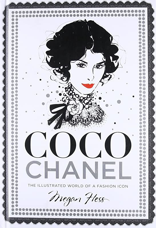 Kindle Coco Chanel The Illustrated World Of A Fashion Icon By Coco Chanel The Illustrated World Coco Chanel Style Coco Chanel Chanel