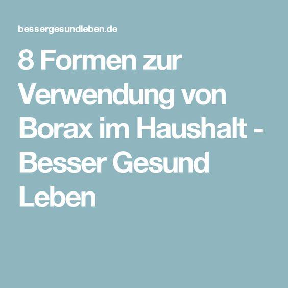 8 Formen zur Verwendung von Borax im Haushalt - Besser Gesund Leben