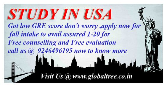 Study in USA . Got low GRE score don't worry ,apply now for fall intake to avail assured 1-20 for Free counselling and Free evaluation call us @  9246496195 now to know more