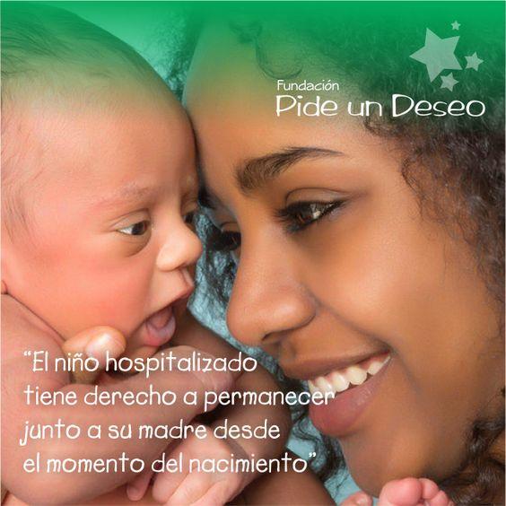 """""""El niño hospitalizado tiene Derecho a permanecer junto a su madre desde el momento del nacimiento"""""""