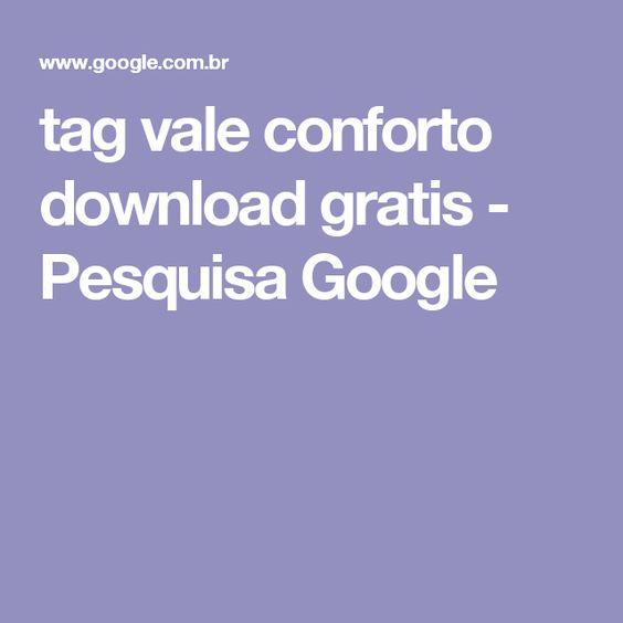 tag vale conforto download gratis - Pesquisa Google