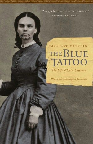 The Blue Tattoo -- In 1851, Olive Oatman,   was a 13 year-old pioneer traveling west toward Zion with her Mormon family. Within a decade, she was a white Indian with a chin tattoo. Orphaned when her family was brutally killed by Yavapai Indians, she lived as a slave to her captors for a year before being traded to the Mohaves. They tattooed her face & raised her as their own. She was fully assimilated & perfectly happy when, at 19, she was ransomed back to white society.