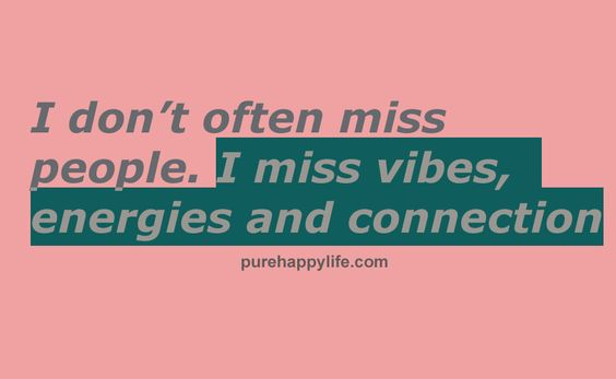 Friendship Quotes: I don't often miss people. I miss vibes…