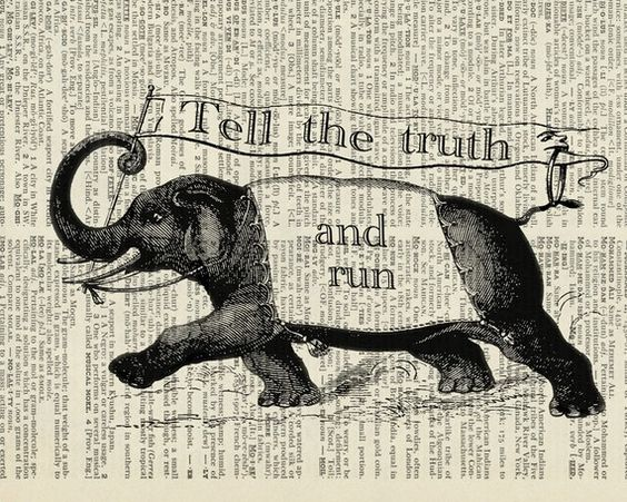 Elephant, Tell The Truth And Run Sign