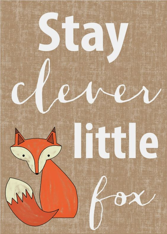 Stay Clever Little Fox - free printable for your woodland nursery!