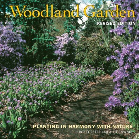 The Woodland Garden Planting In Harmony With Nature Woodland Garden Plants Woodland