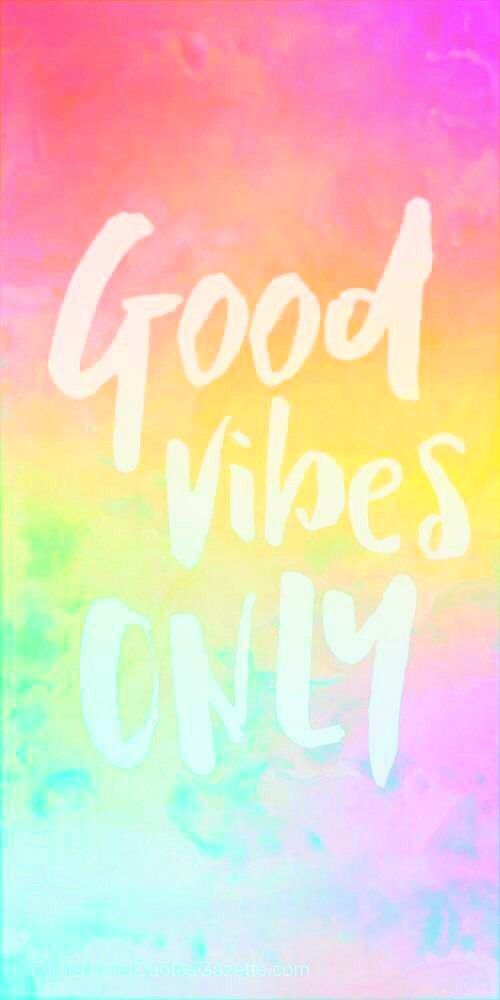 Good Vibes Only Wallpaper Good Vibes Wallpaper Wallpaper Pictures Cute Wallpapers