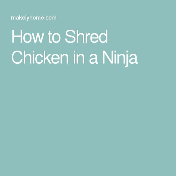 How to Shred Chicken in a Ninja