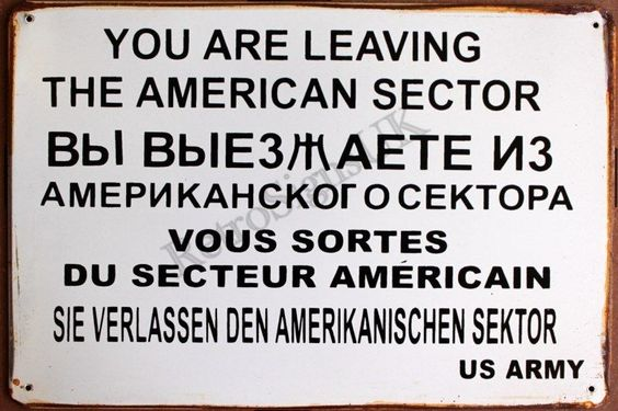 Intentionally Made Rusty You Are Leaving The American Sector Tin Wall Sign